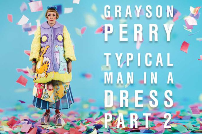 Grayson Perry Typical Man in a Dress Part 2 Tickets