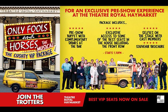 Only Fools and Horses The Musical - The Cushty VIP package Tickets