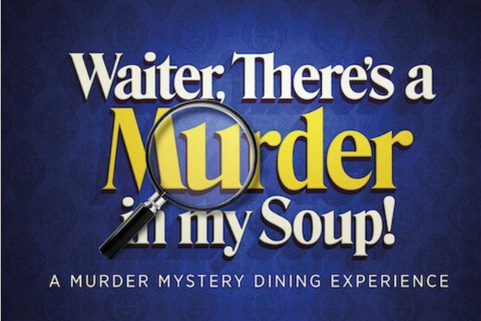 Waiter, There's A Murder In My Soup! Tickets