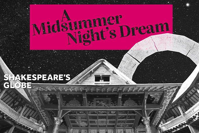 A Midsummer Night's Dream - Globe 2021 Tickets