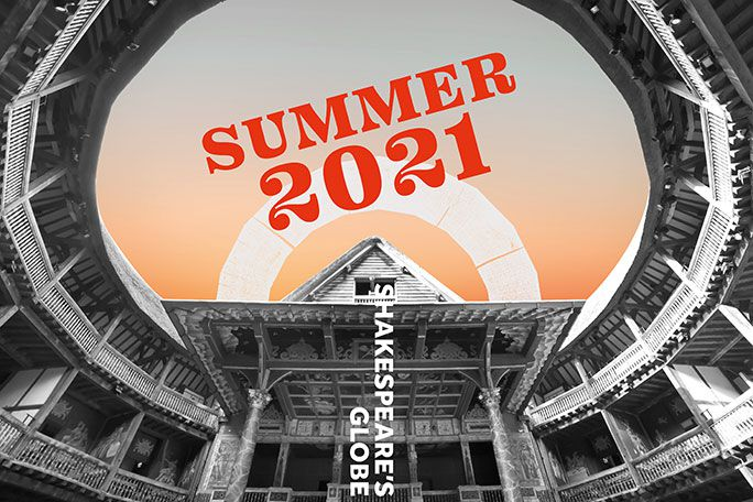 Audience Choice - Shakespeare's Globe 2021 Season  Tickets